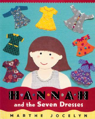Hannah And The Seven Dresses By Jocelyn, Marthe